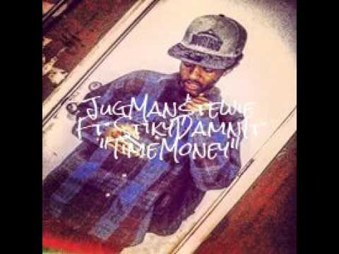"JugMan$tewie Ft StikyDamnIt ""Time Money"""