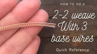 2-2 Weave with 3 base wires | Quick Reference