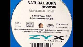 Natural Born Grooves - Universal Love (Club Vocal) (HQ)
