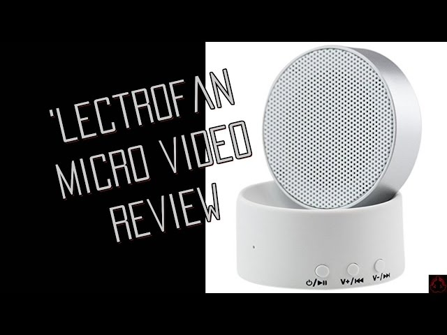 LectroFan Micro White Noise Sound Machine Review