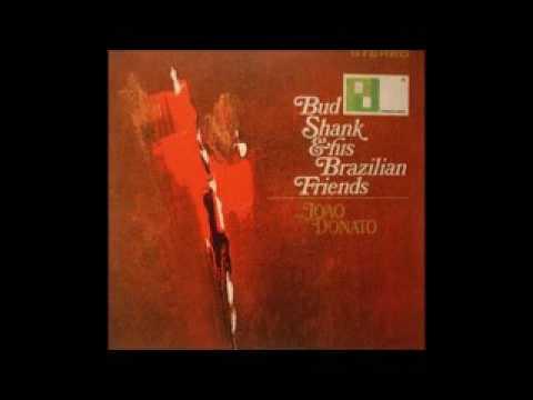 Bud Shank And His Brazilian Friends - 1965 - Full Album