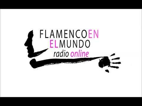 Flamenco en el Mundo Radio Online nº4  de guitarristas y bailaores