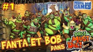 Fanta et Bob dans Orcs Must Die 2 - Ep.1