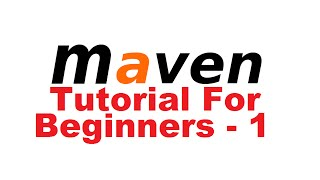 Maven Tutorial for Beginners