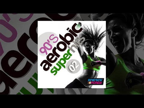 E4F - 90's Aerobics Super Hits 02 - Fitness & Music 2018