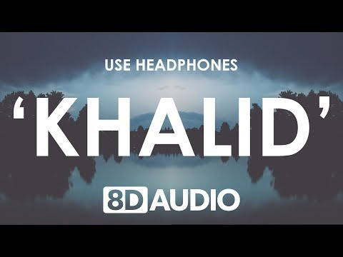 Khalid - Young Dumb & Broke 8D  🎧