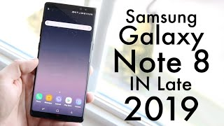 Samsung Galaxy Note 8 In LATE 2019! (Still Worth It?) (Review)