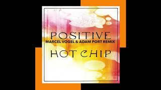 Hot Chip - Positive (Marcel Vogel & Adam Port Remix) [Domino] 2020
