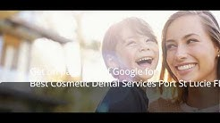 Best Cosmetic Dental Services Port St  Lucie FL