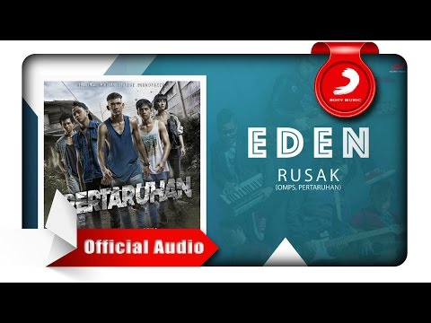 Eden - Rusak (OMPS. PERTARUHAN) [Official Audio Video]