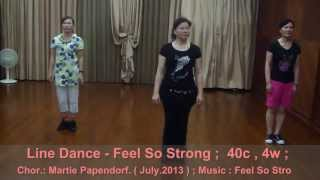 Feel So Strong - Line Dance,(Chor.: Martie P.,July 2013 )