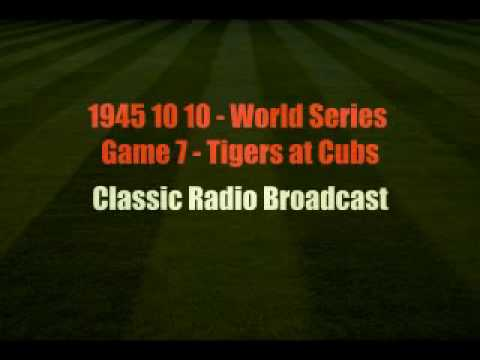 1945 10 10 World Series Game 7 Chicago Cubs vs Tigers (Bill Slater and Al Helfer) Radio Broadcast