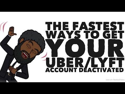 The Fastest Ways To Get Your Uber/Lyft Account Deactivated|The Bearded Uber Guy.com