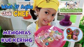 What If Aqilla Jadi Chef ♥ Menghias Kue Kering Karakter Lucu