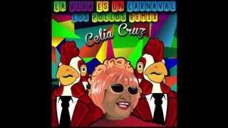 Celia Cruz - La Vida Es Un Carnaval (Los Pollos Remix)