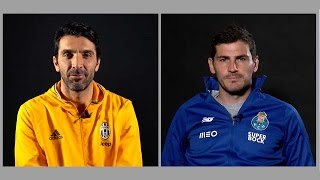 Juventus' Buffon and Porto's Casillas: Two Champions League legends in their own words
