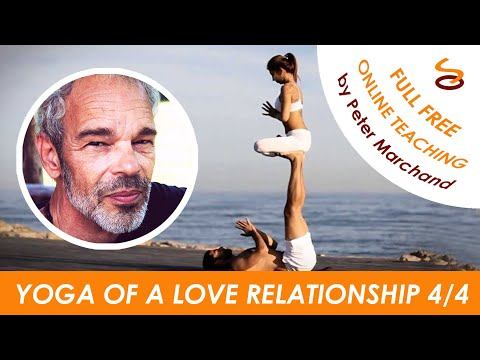 The Yoga of a Love Relationship - Part 4/4