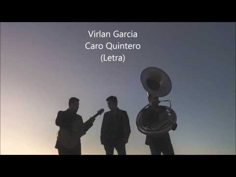 Virlan garcia - Caro Quintero (letra)