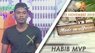MADE IN AFRICA DU 12 NOVEMBRE 2018 AVEC EL HABIB