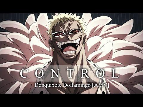 Donquixote Doflamingo「AMV」- CONTROL