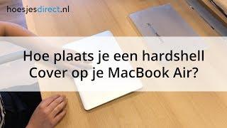 MacBook Air Hardshell Cover Plaatsen - Hoe moet dat?