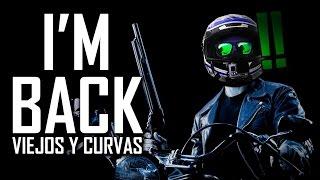 IM BACK - Viejos y Curvas - Temporada 2 - Majes Motovlog en Español #39