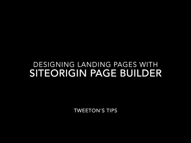 Designing Landing Pages with SiteOrigin Page Builder