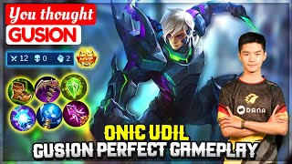 Onic Udil Gusion Perfect Gameplay [ ONIC Udil Gusion ] You thought - Mobile Legends