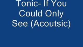 Tonic-If You Could Only See (Acoustic)