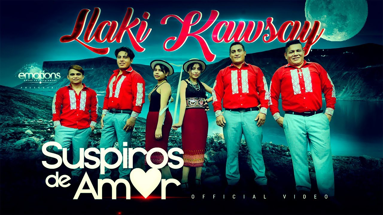 Grupo Suspiros De Amor Llaki Kawsay