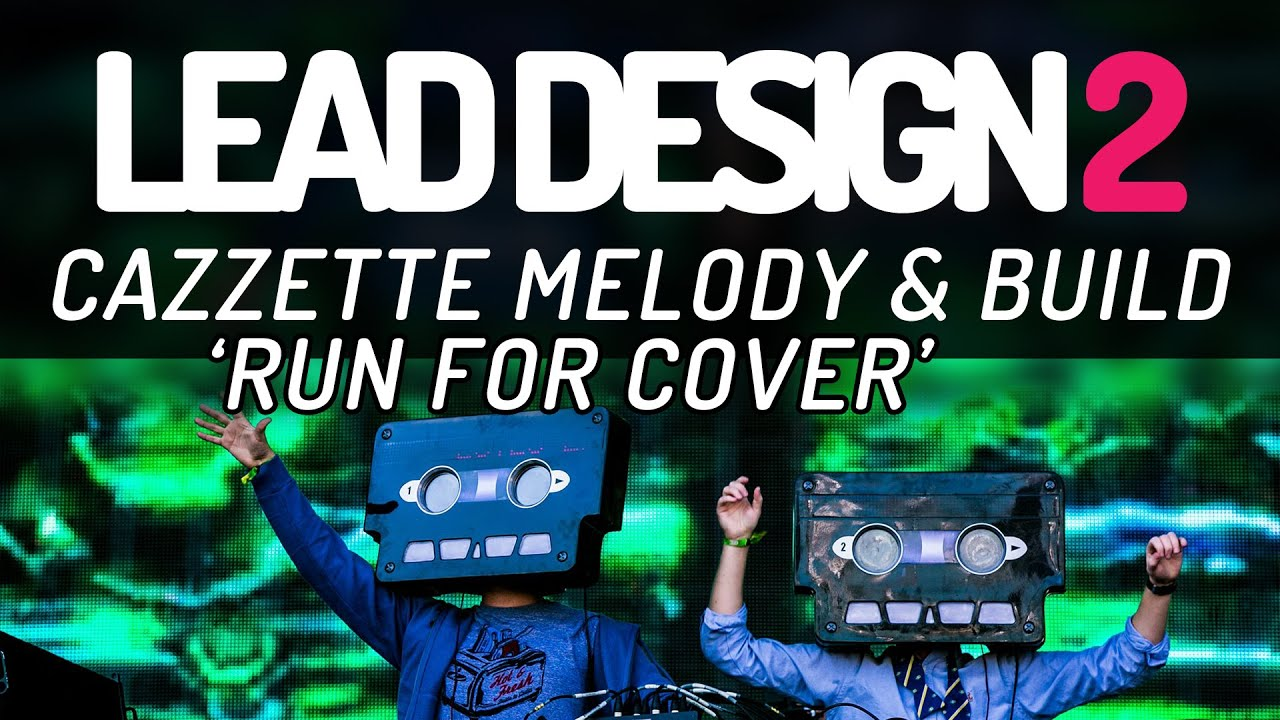 Lead Design 2 Cazzette Run For Cover Melody and build  YouTube