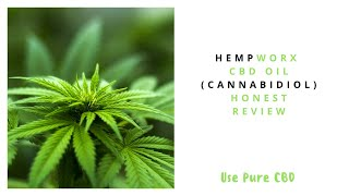 HempWorx CBD Oil (Cannabidiol) Honest Review