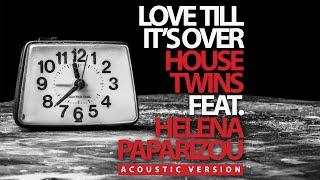 HouseTwins - Love Till It