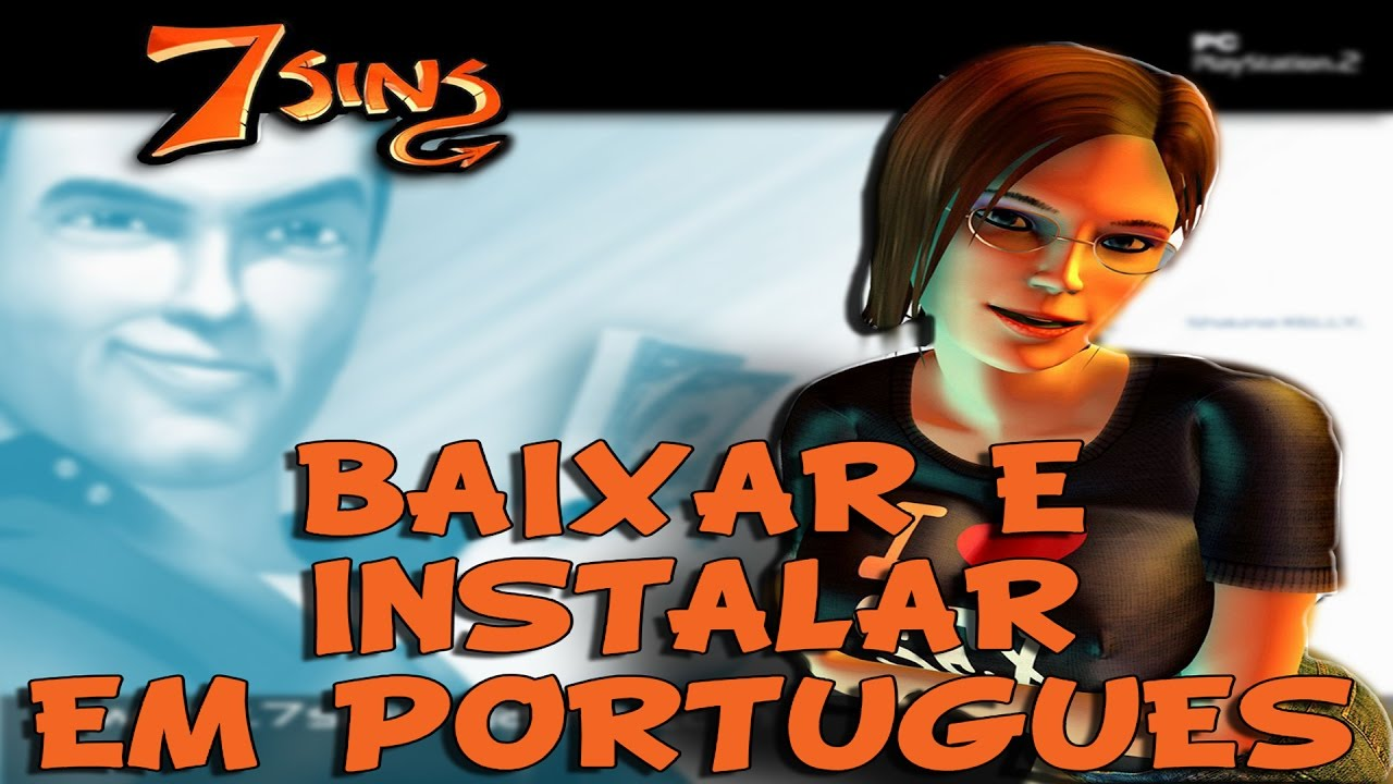 BAIXAR E INSTALAR 7 SINS EM PORTUGUES