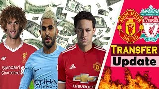 Latest Transfer News 2018 ft. Neymar,Mahrez,Fellaini|Man Utd,Liverpool,Man City