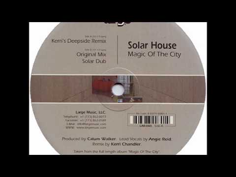 Solar House  -  Magic Of The City (Solar Dub)
