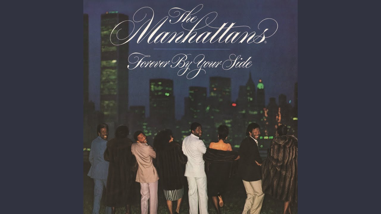 Remember The Time; The Manhattans - Forever by Your Side