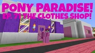 Pony Paradise! Ep.71 Clothes Shop! | Amy Lee33 | Mine Little Pony