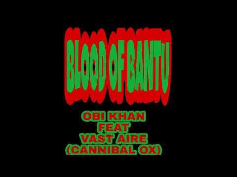 OBI KHAN x VAST AIRE - BLOOD OF BANTU (Produced by Thanos Beats)