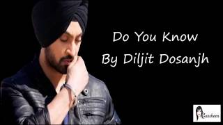 Do You Know - Diljit Dosanjh Full Song Lyrics