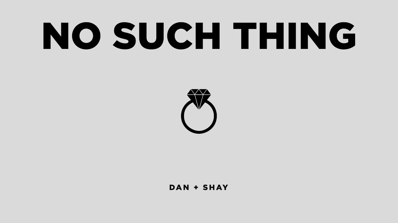 dan-shay-no-such-thing-official-audio