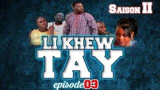Série Li Khew Tay - Saison 2 - Épisode 03
