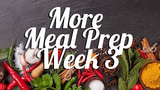 More Meal Prep | Week 3