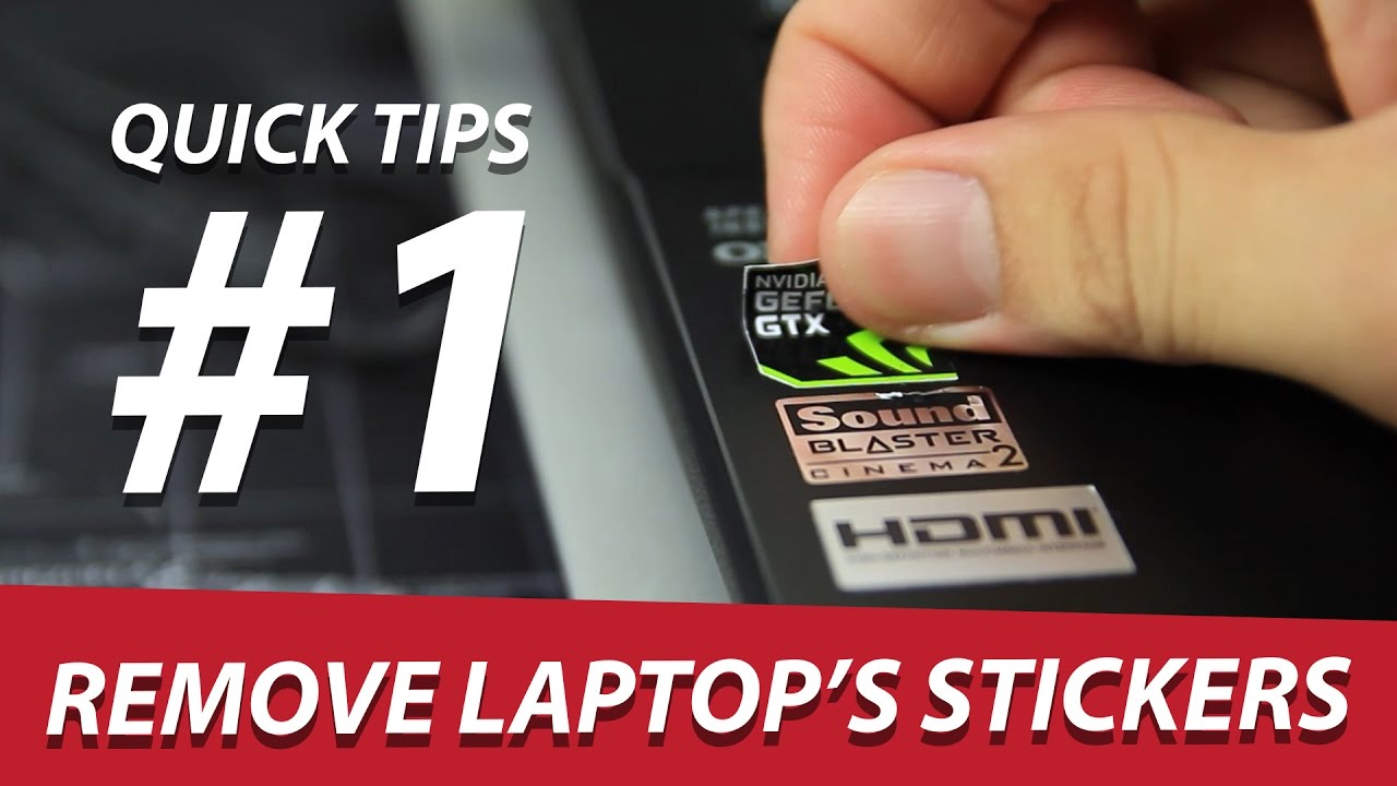 Quick Tips  1  Remove Laptop U0026 39 S Stickers