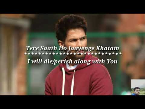 Tujhe Kitna Chahne Lage - Lyrics With English Translation |Kabir Singh|Shahid Kapoor|Kiara A|Arjit
