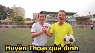 Thử Thách Bóng Đá Đỗ Kim Phúc Vs huyền thoại Hồng Sơn ĐT Việt Nam