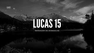 MENSAGEM DO EVANGELHO   Lucas 15:11-32