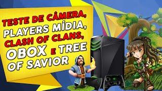 Teste de Câmera, Players Mídia e Clash of Clans. Novo Console e Tree Of Savior