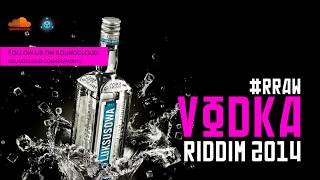 RRAW - VODKA RIDDIM 2014 [NEW DANCEHALL INSTRUMENTAL JAN 2014]