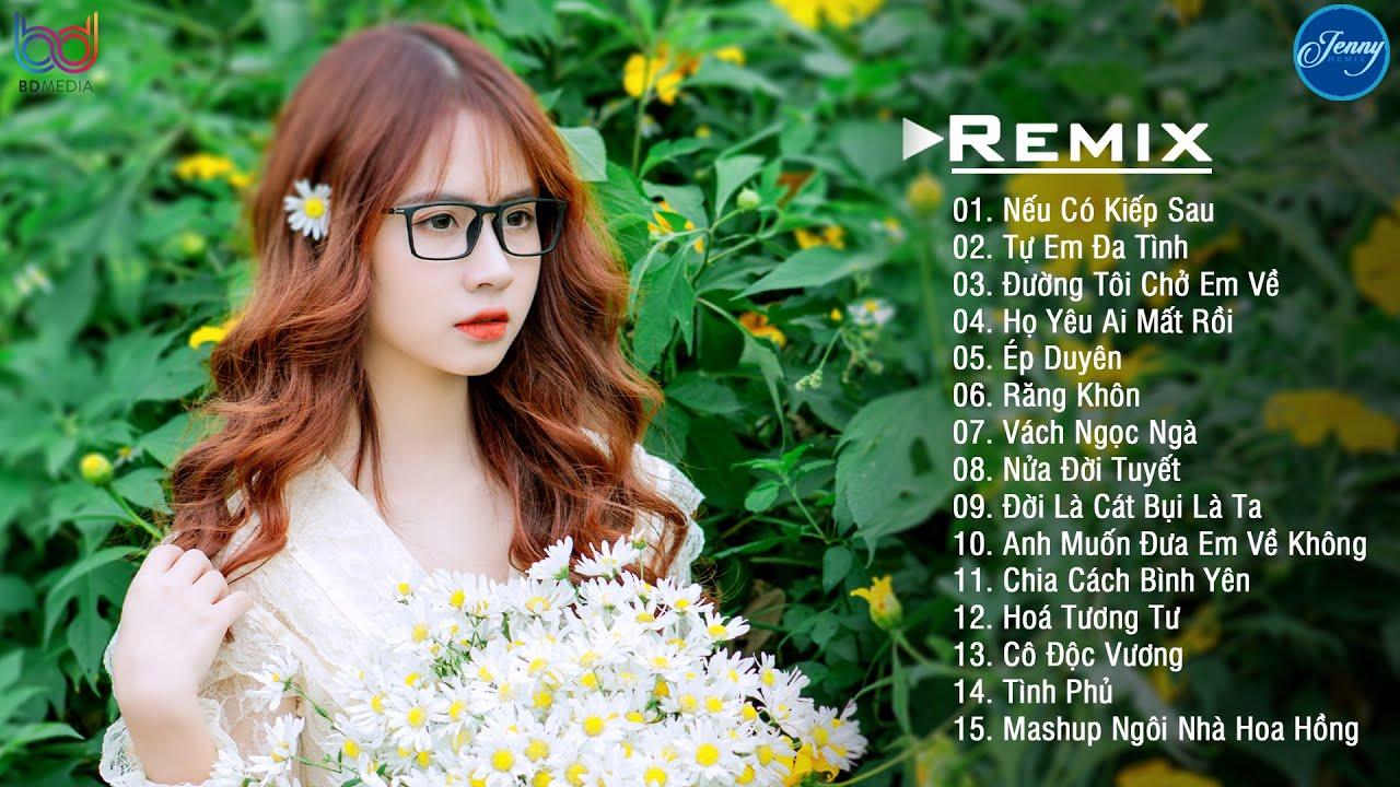 Nếu Có Kiếp Sau Remix ❤️ Tự Em Đa Tình Remix ❤️ NHẠC TRẺ REMIX 2021 EDM JENNY REMIX hot tik tok